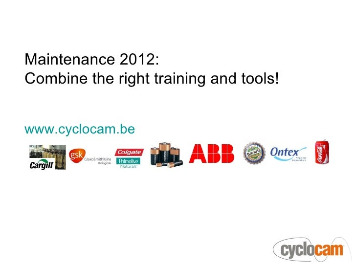 Maintenance 2012:Combine the right training and tools!www.cyclocam.be