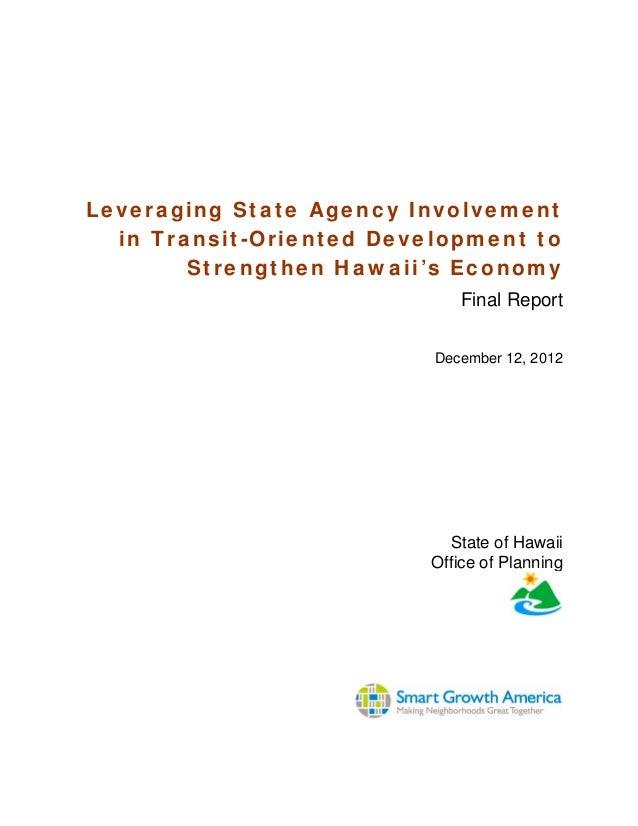 Leveraging State Agency Involvementin Transit-Oriented Development toStrengthen Hawaii's EconomyFinal ReportDecember 12, 2...