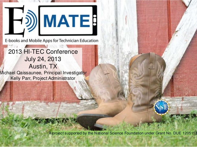 A project supported by the National Science Foundation under Grant No. DUE 1205113 2013 HI-TEC Conference July 24, 2013 Au...