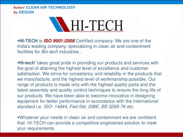 HI-TECH is ISO 9001:2008 Certified company. We are one of the India's leading company, specializing in clean air and cont...
