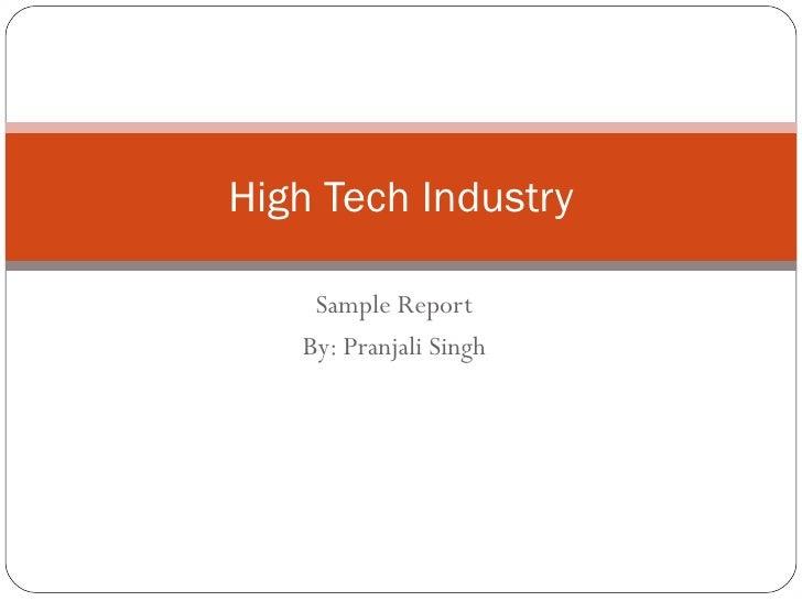 High Tech Industry    Sample Report   By: Pranjali Singh