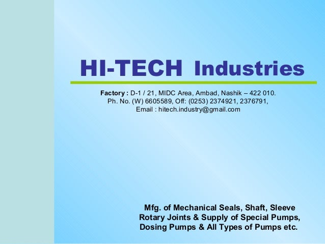 HI-TECH Industries Factory : D-1 / 21, MIDC Area, Ambad, Nashik – 422 010.   Ph. No. (W) 6605589, Off: (0253) 2374921, 237...