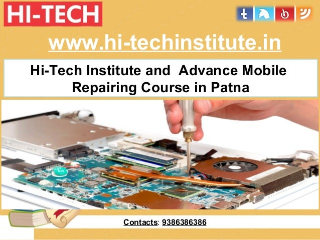hi tech training center mobile repairing course in patna. Black Bedroom Furniture Sets. Home Design Ideas