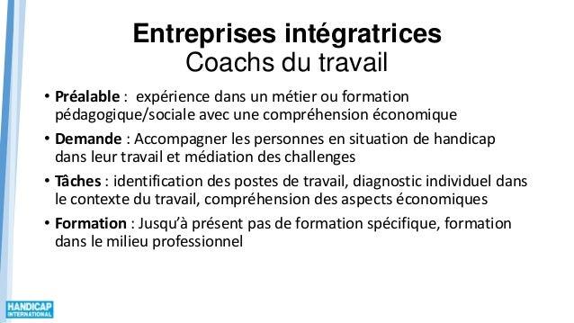 Entreprises intégratrices Coachs du travail • Préalable : expérience dans un métier ou formation pédagogique/sociale avec ...
