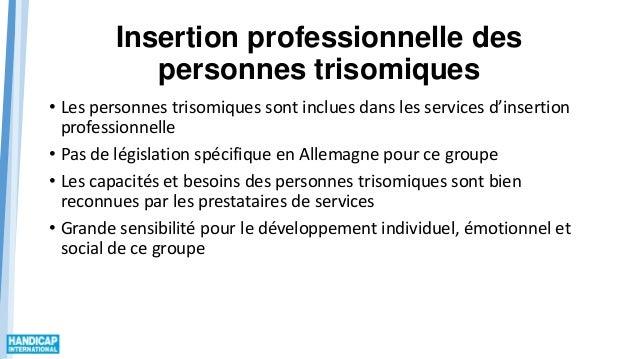 Insertion professionnelle des personnes trisomiques • Les personnes trisomiques sont inclues dans les services d'insertion...