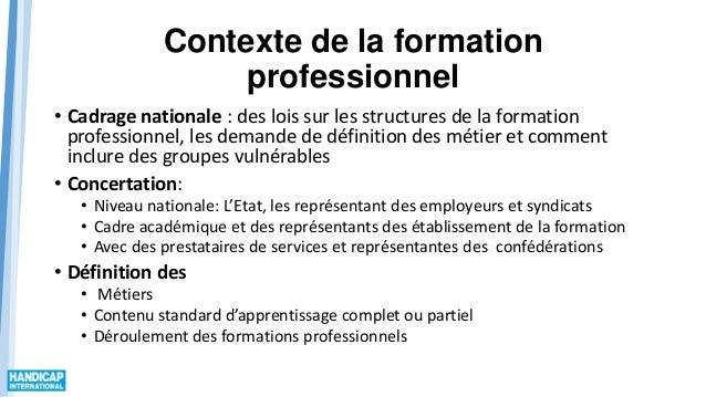 Contexte de la formation professionnel • Cadrage nationale : des lois sur les structures de la formation professionnel, le...