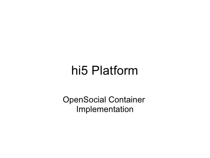 hi5 Platform  OpenSocial Container    Implementation