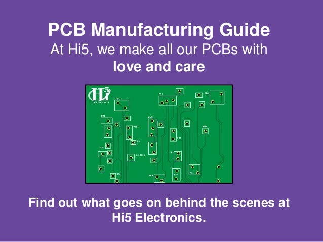 PCB Manufacturing Guide At Hi5, we make all our PCBs with love and care Find out what goes on behind the scenes at Hi5 Ele...