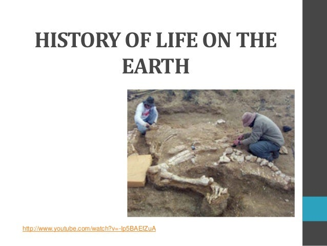 HISTORY OF LIFE ON THE EARTH  http://www.youtube.com/watch?v=-Ip5BAEfZuA
