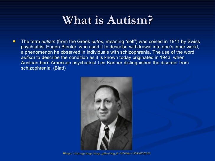 an introduction to the autism by leo kanner an american psychiatrist Leo kanner knew that the moment he read the 33-page letter from  of the  american psychiatric association (dsm-iv) includes autism in a.