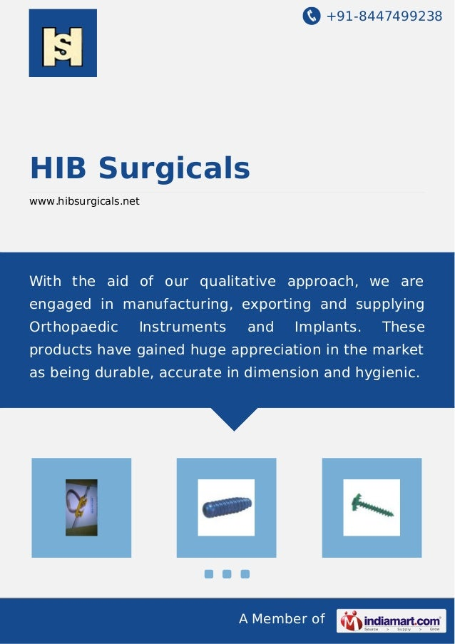 +91-8447499238 A Member of HIB Surgicals www.hibsurgicals.net With the aid of our qualitative approach, we are engaged in ...
