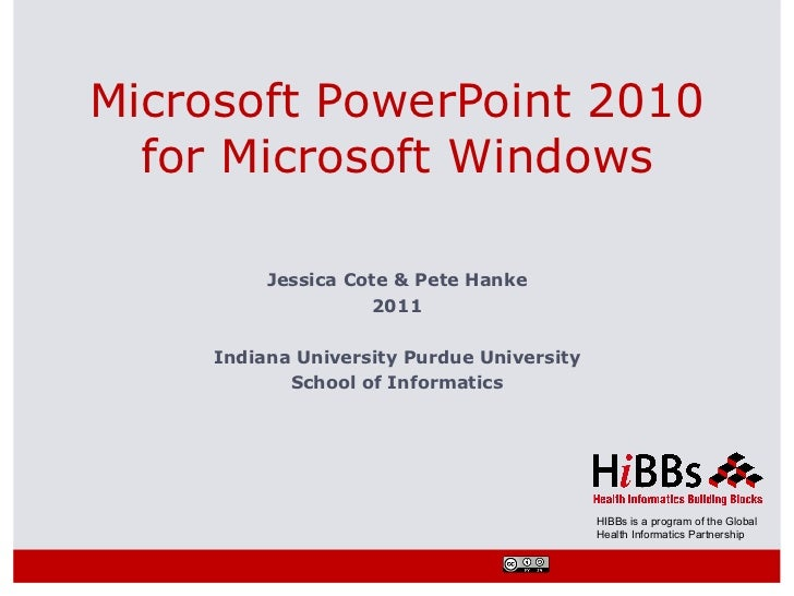 Microsoft PowerPoint 2010  for Microsoft Windows          Jessica Cote & Pete Hanke                    2011     Indiana Un...