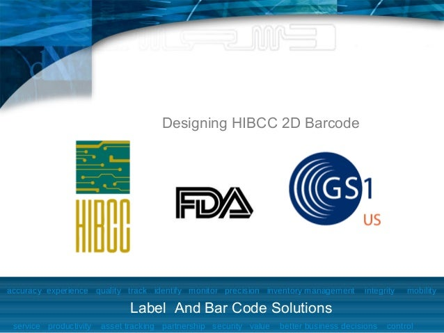 Introduction:                                      Designing HIBCC 2D Barcodeaccuracy experience quality track identify mo...
