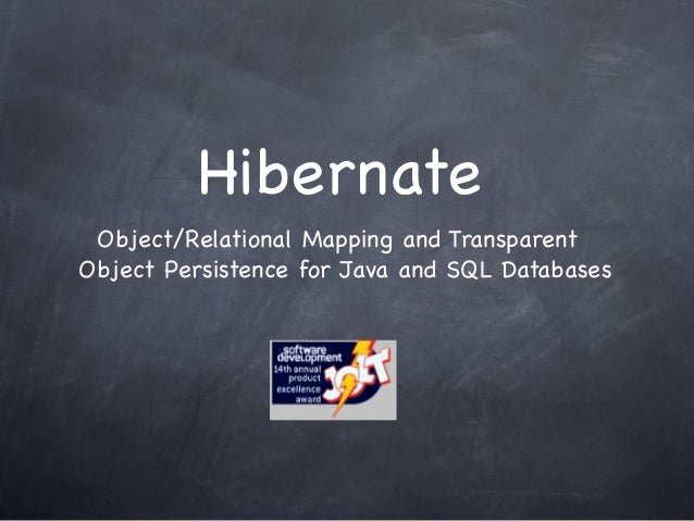 Hibernate Object/Relational Mapping and Transparent Object Persistence for Java and SQL Databases