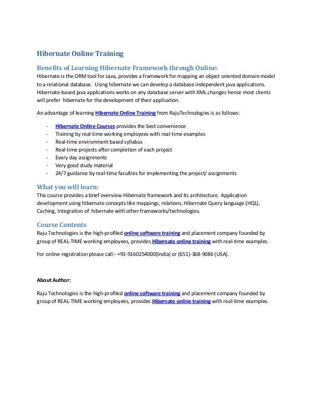 Hibernate Online Training Benefits of Learning Hibernate Framework through Online: Hibernate is the ORM tool for Java, pro...