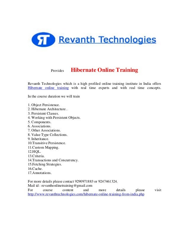 Provides  Hibernate Online Training  Revanth Technologies which is a high profiled online training institute in India offe...