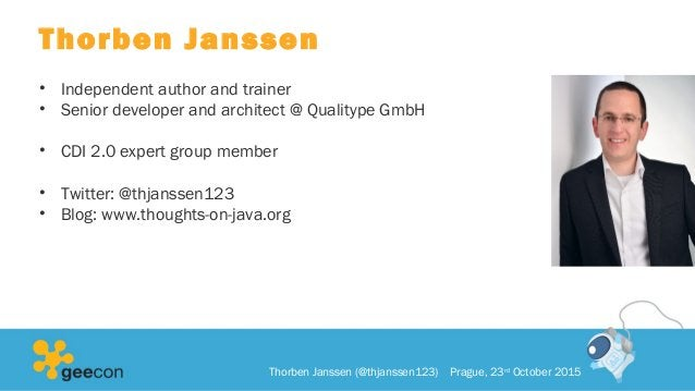 Thorben Janssen • Independent author and trainer • Senior developer and architect @ Qualitype GmbH • CDI 2.0 expert group ...