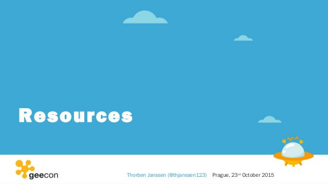 Resources Thorben Janssen (@thjanssen123) Prague, 23rd October 2015