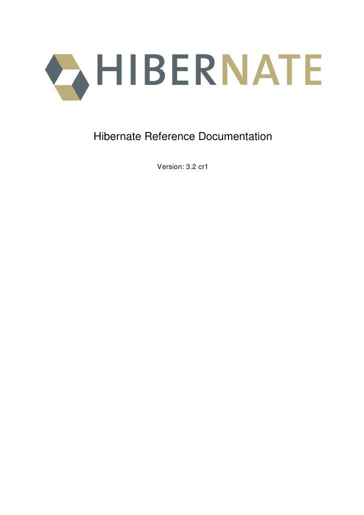 Hibernate Reference Documentation             Version: 3.2 cr1
