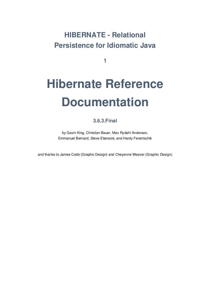 HIBERNATE - Relational         Persistence for Idiomatic Java                                      1     Hibernate Referen...