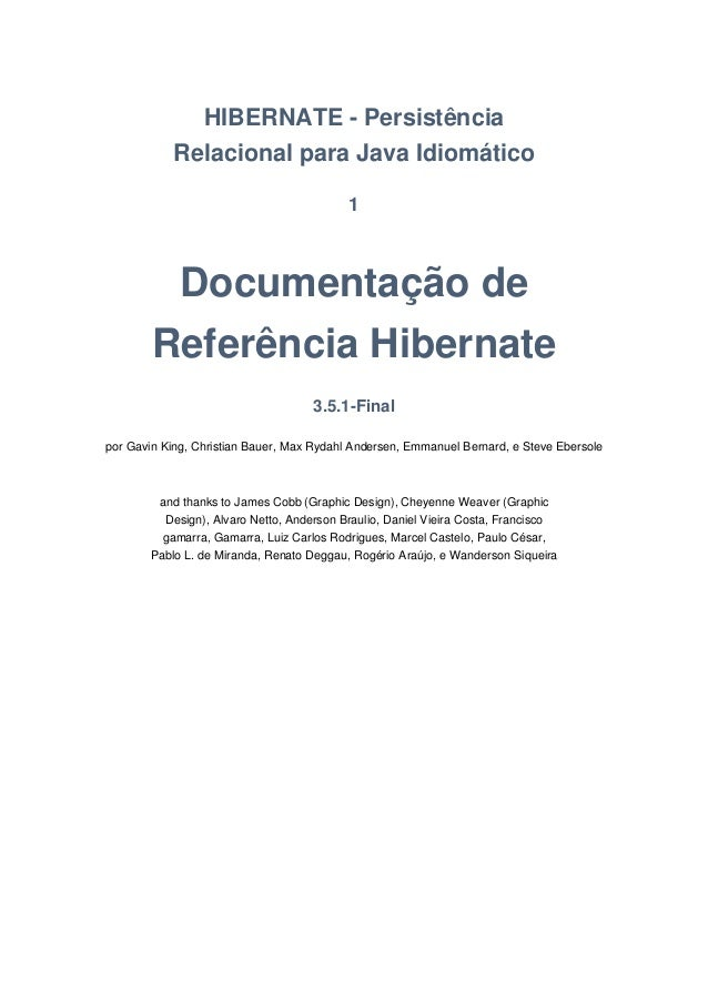 HIBERNATE - Persistência            Relacional para Java Idiomático                                           1         Do...