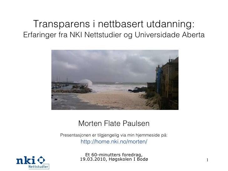 Transparens i nettbasert utdanning:  Erfaringer fra NKI Nettstudier og Universidade Aberta Morten Flate Paulsen Presentasj...
