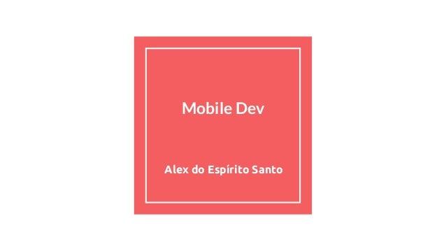 Mobile Dev Alex do Espírito Santo