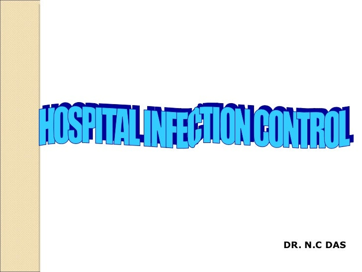 DR. N.C DAS HOSPITAL INFECTION CONTROL