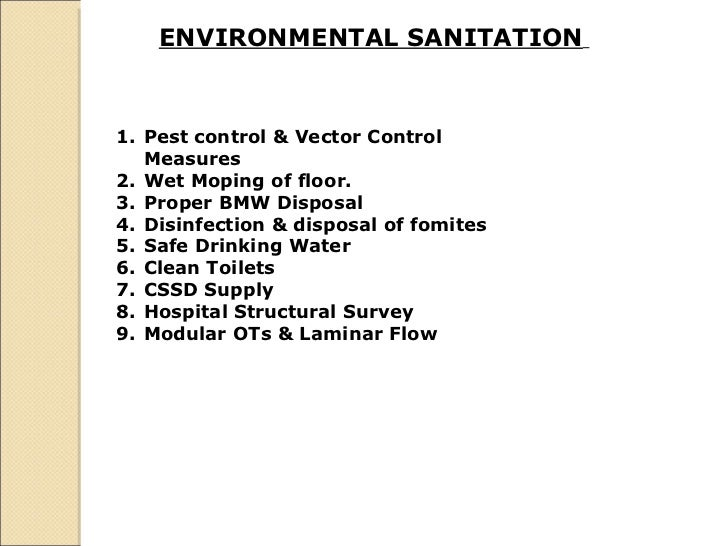 ENVIRONMENTAL SANITATION   <ul><li>Pest control & Vector Control Measures  </li></ul><ul><li>Wet Moping of floor.  </li></...