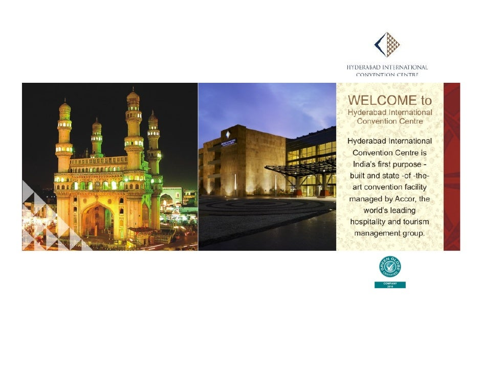 About Hyderabad International Convention Centre (HICC)  ●   HICC is the only Green Globe Certified Convention Centre in In...