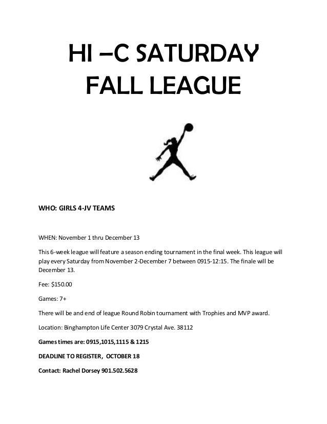 HI –C SATURDAY FALL LEAGUE WHO: GIRLS 4-JV TEAMS WHEN: November 1 thru December 13 This 6-week league will feature a seaso...