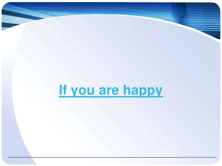 If you are happy<br />