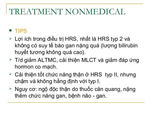 TREATMENT NONMEDICAL  TIPS  Lợi ích trong điều trị HRS, nhất là HRS typ 2 và không có suy tế bào gan nặng quá (lượng bil...