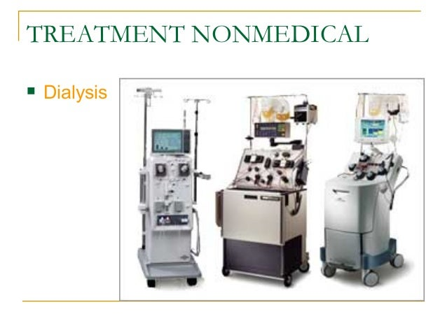 TREATMENT NONMEDICAL  Dialysis