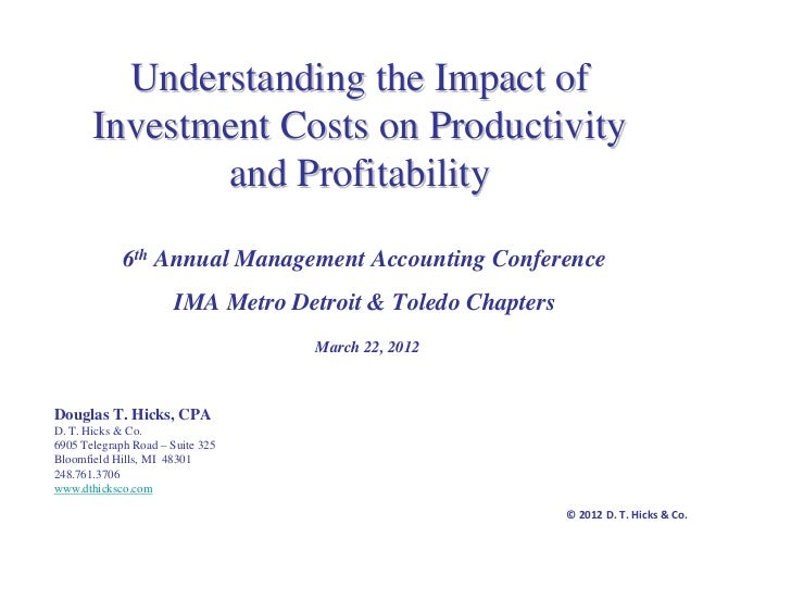 Understanding the Impact of       Investment Costs on Productivity              and Profitability             6th Annual M...
