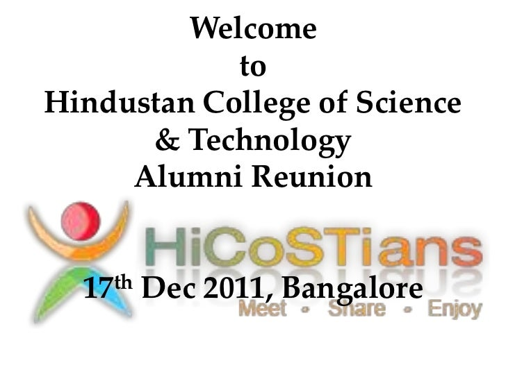 Welcome            toHindustan College of Science      & Technology     Alumni Reunion  17 th   Dec 2011, Bangalore