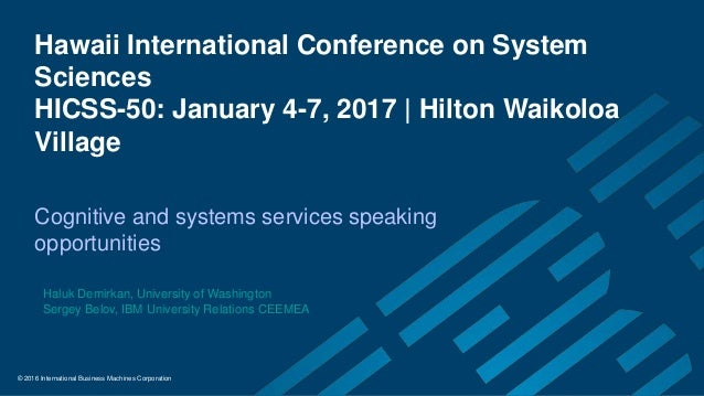 © 2016 International Business Machines Corporation Hawaii International Conference on System Sciences HICSS-50: January 4-...
