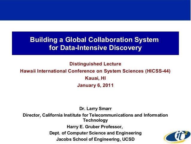 Building a Global Collaboration System for Data-Intensive Discovery Distinguished Lecture Hawaii International Conference ...