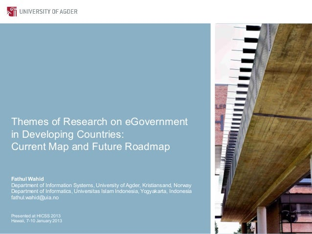 Themes of Research on eGovernmentin Developing Countries:Current Map and Future RoadmapFathul WahidDepartment of Informati...