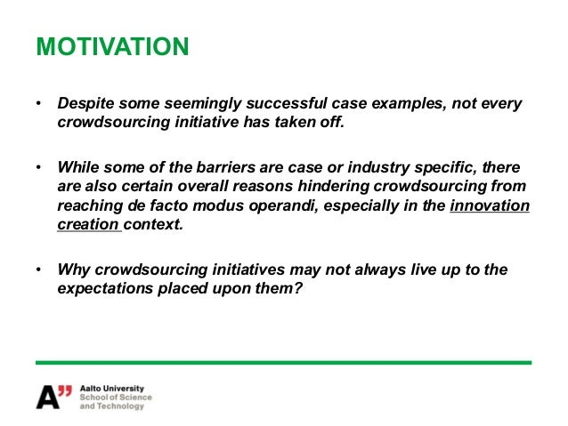 MOTIVATION• Despite some seemingly successful case examples, not every   crowdsourcing initiative has taken off.• While ...