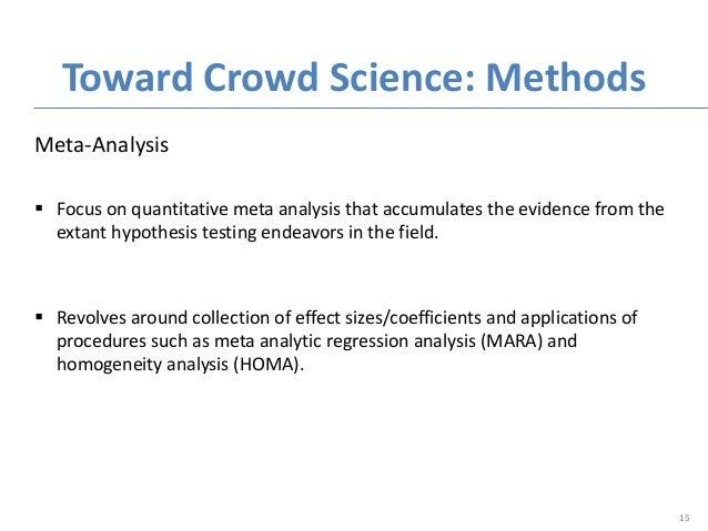 Meta-Analysis  Focus on quantitative meta analysis that accumulates the evidence from the extant hypothesis testing endea...