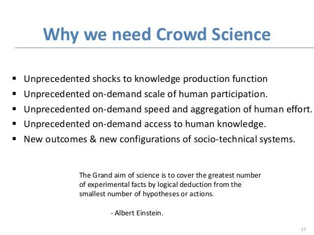  Unprecedented shocks to knowledge production function  Unprecedented on-demand scale of human participation.  Unpreced...