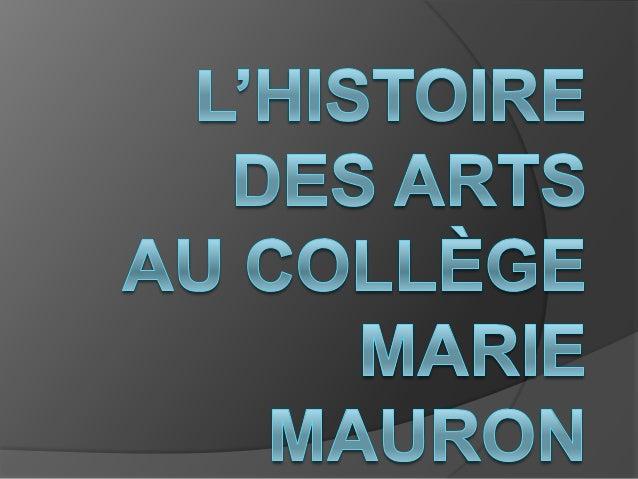 Place dans les programmes L'histoire des arts est apparue à la  rentrée 2009. Elle compte coefficient 2 à l'épreuve  fin...