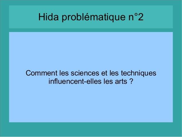 Hida problématique n°2 Comment les sciences et les techniques influencent-elles les arts?