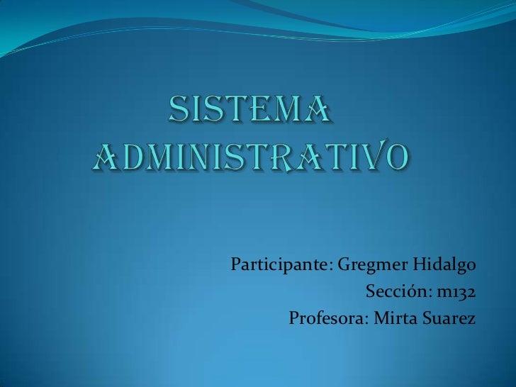 Participante: Gregmer Hidalgo                 Sección: m132        Profesora: Mirta Suarez