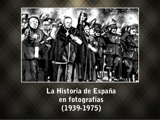 La Historia de España en fotografías (1939-1975)