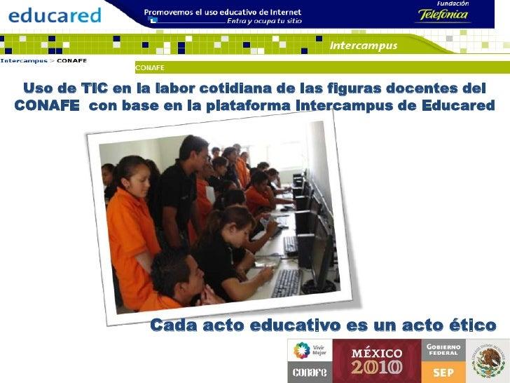 Uso de TIC en la labor cotidiana de las figuras docentes del CONAFE  con base en la plataforma Intercampus de Educared<br ...