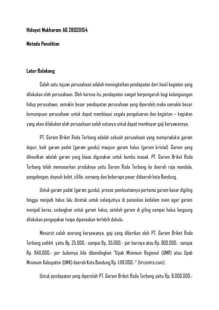 Hidayat Mukharom A6 28020154Metode PenelitianLatar Belakang       Salah satu tujuan perusahaan adalah meningkatkan pendapa...
