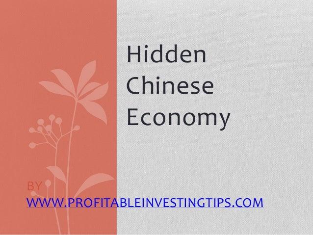 Hidden Chinese Economy BY WWW.PROFITABLEINVESTINGTIPS.COM