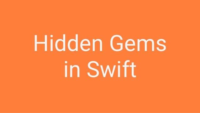 Hidden Gems in Swift